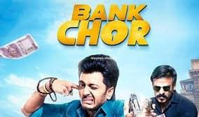Bank Chor Full Movie Download