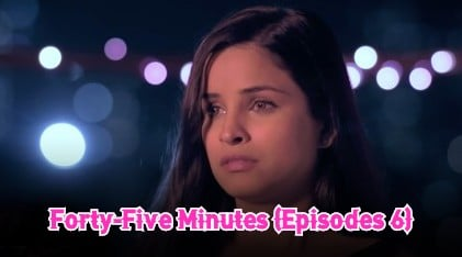 Forty-Five Minutes (Episodes 6)