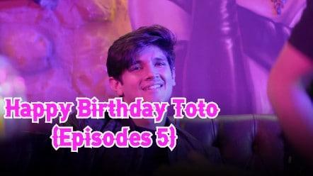 Happy Birthday Toto (Episodes 5)