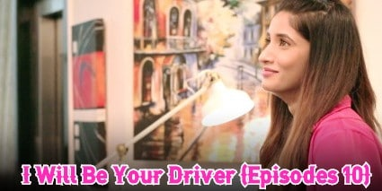 I Will Be Your Driver (Episodes 10)