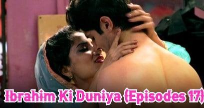 Ibrahim Ki Duniya (Episodes 17)
