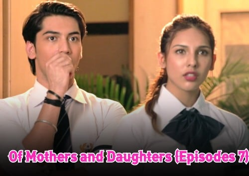 Of Mothers and Daughters (Episodes 7)