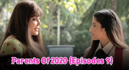 Parents Of 2020 (Episodes 9)