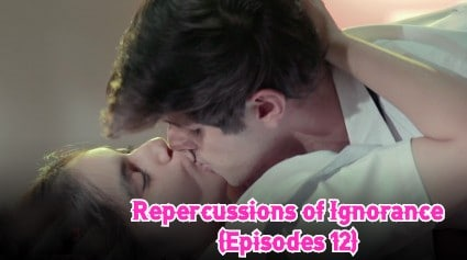 Repercussions of Ignorance (Episodes 12)