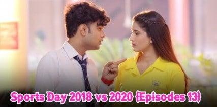 Sports Day 2018 vs 2020 (Episodes 13)