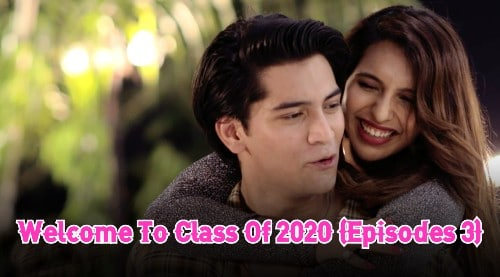 Welcome To Class Of 2020 (Episodes 3)