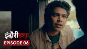 Indori Ishq Episode 6