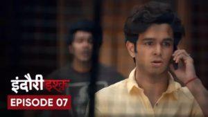 Indori Ishq Episode 7